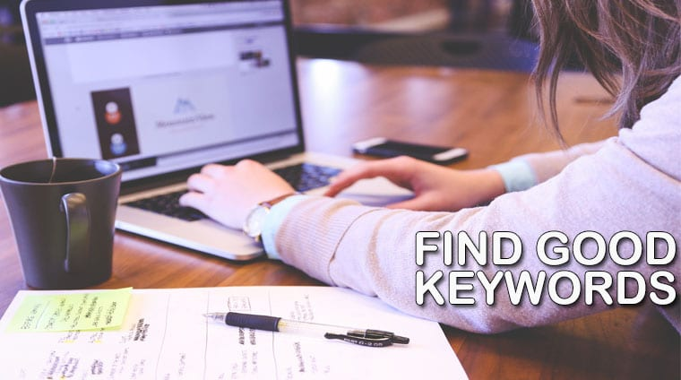 Easy Steps to Find Good Keywords and Rank Them