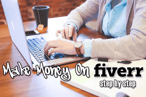 Make Money on Fiverr ( Step by Step $5,643 Off 1 Gig)